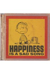 Happiness Is A Sad Song - Schulz, Charles M. - Régikönyvek