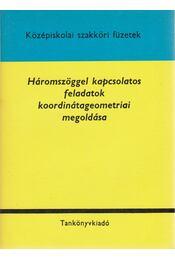 Háromszöggel kapcsolatos feladatok koordinátageometriai megoldása - Régikönyvek