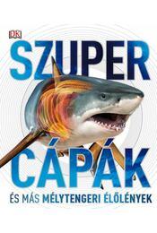 Szupercápák - és más mélytengeri élőlények! - Harvey, Derek - Régikönyvek