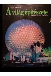 A világ építészete - Hawkes, Nigel - Régikönyvek