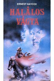 Halálos vágta - Haycox, Ernest - Régikönyvek