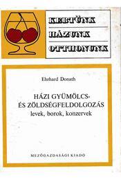 Házi gyümölcs- és zöldségfeldolgozás - Régikönyvek