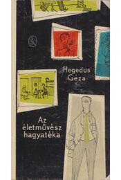 Az életművész hagyatéka - Hegedüs Géza - Régikönyvek
