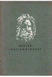Antik Művészet - Hekler Antal - Régikönyvek