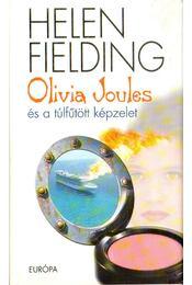 Olivia Joules és a túlfűtött képzelet - Helen Fielding - Régikönyvek
