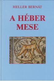 A héber mese - Heller Bernát - Régikönyvek