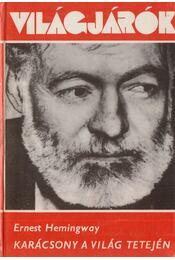 Karácsony a világ tetején - Hemingway, Ernest - Régikönyvek