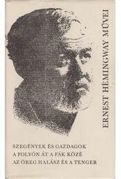 Szegények és gazdagok / A folyón át a fák közé / Az öreg halász és a tenger - Hemingway, Ernest - Régikönyvek