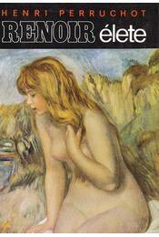 Renoir élete - Henri Perruchot - Régikönyvek