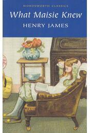 What Maisie Knew - Henry James - Régikönyvek