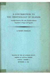 A contribution to the ornithology of Uganda (Adalékok Uganda ornitológiájához) - Herbert Friedmann - Régikönyvek