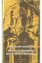 Székelyudvarhely művelődéstörténete - Hermann Gusztáv - Régikönyvek