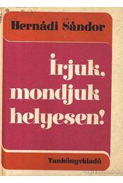 Írjuk, mondjuk helyesen! - Hernádi Sándor - Régikönyvek