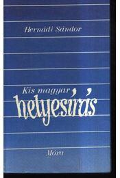 Kis magyar helyesírás - Hernádi Sándor - Régikönyvek