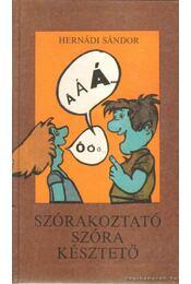 Szórakoztató szóra késztető - Hernádi Sándor - Régikönyvek