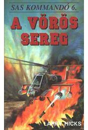 A vörös sereg - Hicks, Larry - Régikönyvek