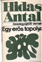 Egy erős topolya - Hidas Antal - Régikönyvek