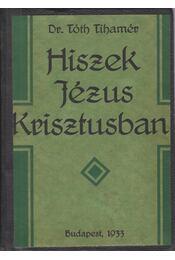 Hiszek Jézus Krisztusban - Régikönyvek
