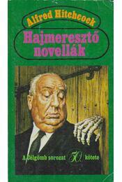 Hajmeresztő novellák - Hitchcock, Alfred - Régikönyvek