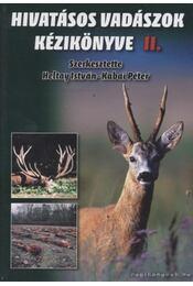 Hivatásos vadászok kézikönyve II. - Heltay István, Kabai Péter - Régikönyvek