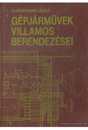 Gépjárművek villamos berendezései - Hodvogner László, dr. - Régikönyvek