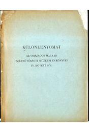 Különlenyomat az Országos Magyar Szépművészeti Múzeum évkönyvei IV. kötetéből - Hoffmann Edith - Régikönyvek