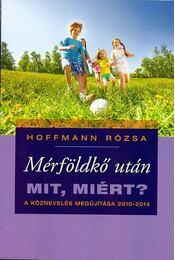 Mérföldkő után - Mit, miért? A köznevelés megújítása 2010-2014 - Hoffmann Rózsa - Régikönyvek