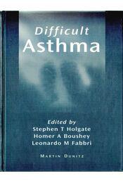 Difficult Asthma - Holgate, Stephen T., Boushey, Homer A., Fabbri, Leonardo M. - Régikönyvek