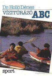 Vízitúrázó ABC - Holló Dénes - Régikönyvek