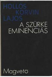 A szürke eminenciás - Hollós Korvin Lajos - Régikönyvek