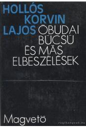 Óbudai búcsú és más elbeszélések - Hollós Korvin Lajos - Régikönyvek