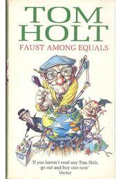 Faust Among Equals - HOLT, TOM - Régikönyvek