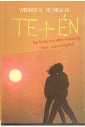 Te + én - Honsalek, Werner K. - Régikönyvek
