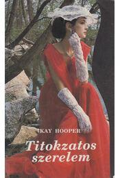 Titokzatos szerelem - Hooper, Kay - Régikönyvek