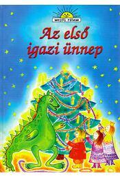 Az első igazi ünnep - Horváth Judit - Régikönyvek