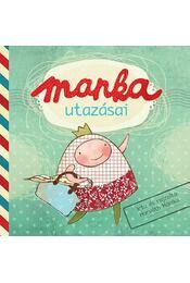 MANKA UTAZÁSAI - Horváth Mónika - Régikönyvek