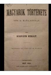 A magyarok története rövid előadásban - Régikönyvek