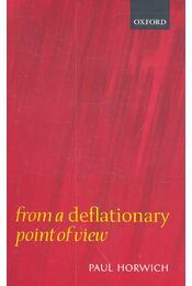 From a Deflationary Point of View - HORWICH, PAUL - Régikönyvek