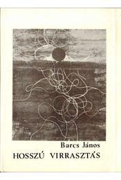 Hosszú virrasztás (dedikált) - Barcs János - Régikönyvek