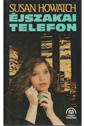 Éjszakai telefon - Howatch, Susan - Régikönyvek