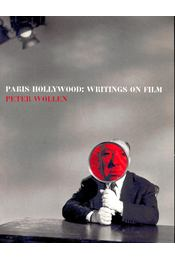 Paris Hollywood: Writings on Film - WOLLEN, PETER - Régikönyvek