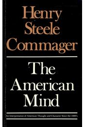 The American Mind - Commager, Henry Steele - Régikönyvek