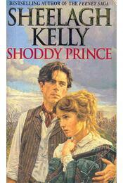Shoddy Prince - KELLY, SHEELAGH - Régikönyvek