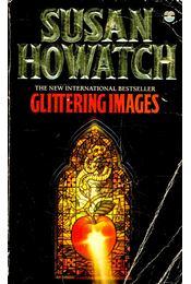Glittering Images - Howatch, Susan - Régikönyvek