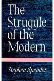 The Struggle of the Modern - SPENDER, STEPHEN - Régikönyvek