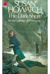 The Dark Shore - Howatch, Susan - Régikönyvek