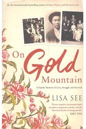 On Gold Mountain - Lisa See - Régikönyvek