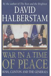War in a Time of Peace - Bush, Clinton and the Generals - Régikönyvek