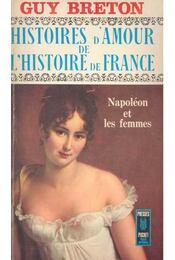 Histoires d'Amour de L'Histoire de France -Tome 7 - Napoléon et les femmes - Breton, Guy - Régikönyvek