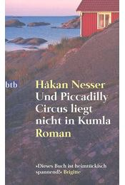 Und Piccadilly Circus liegt nicht in Kumla - Hakan Nesser - Régikönyvek